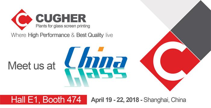 Visit Us At China Glass 19 – 22 April 2018, Shanghai New International Expo Centre
